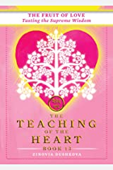 The Fruit of Love: Tasting the Supreme Wisdom (The Teaching of the Heart Book 13) Kindle Edition