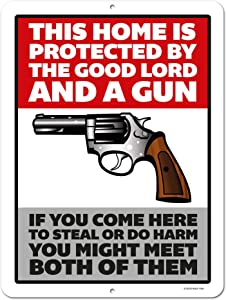 Warning Sign, Home Protected by The Good Lord and a Gun, 9 x 12 inch Metal Aluminum Tin Sign Decor