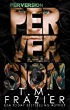 Perversion (Perversion Trilogy Book 1)