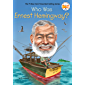 Who Was Ernest Hemingway? (Who Was?)