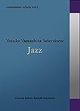 commmons schola vol.2 Yosuke Yamashita Selections:Jazz