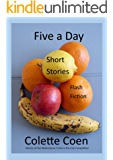 Five a Day: Short Stories and Flash Fiction