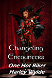 Changeling Encounter: One Hot Biker (Dixie Reapers MC)