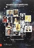 Mujeres matemáticas: las grandes desconocidas (Monografías da Universidade de Vigo.)