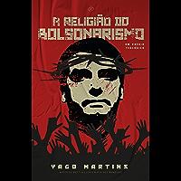 A religião do bolsonarismo: um ensaio teológico (Portuguese Edition)