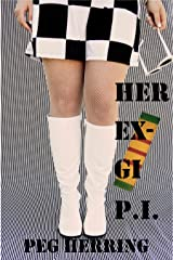 Her Ex-GI P.I.: Former Title: GO HOME AND DIE Kindle Edition
