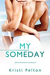 My Someday (Just One of the Guys Book 3) Kindle Edition
