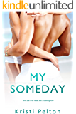 My Someday (Just One of the Guys Book 3)