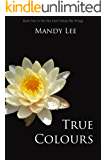 True Colours (The You Don't Know Me Trilogy Book 2)