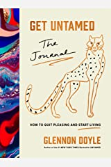 Get Untamed: The Journal (How to Quit Pleasing and Start Living) Diary