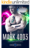 Mark 4003: A Protective Possessive Romance (Alien Cyborg Bodyguards Book 2)