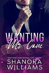 Wanting Mr. Cane (Cane #1) Kindle Edition