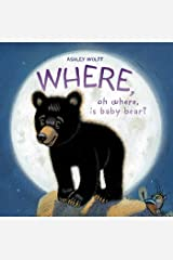 Where, Oh Where, Is Baby Bear? Kindle Edition