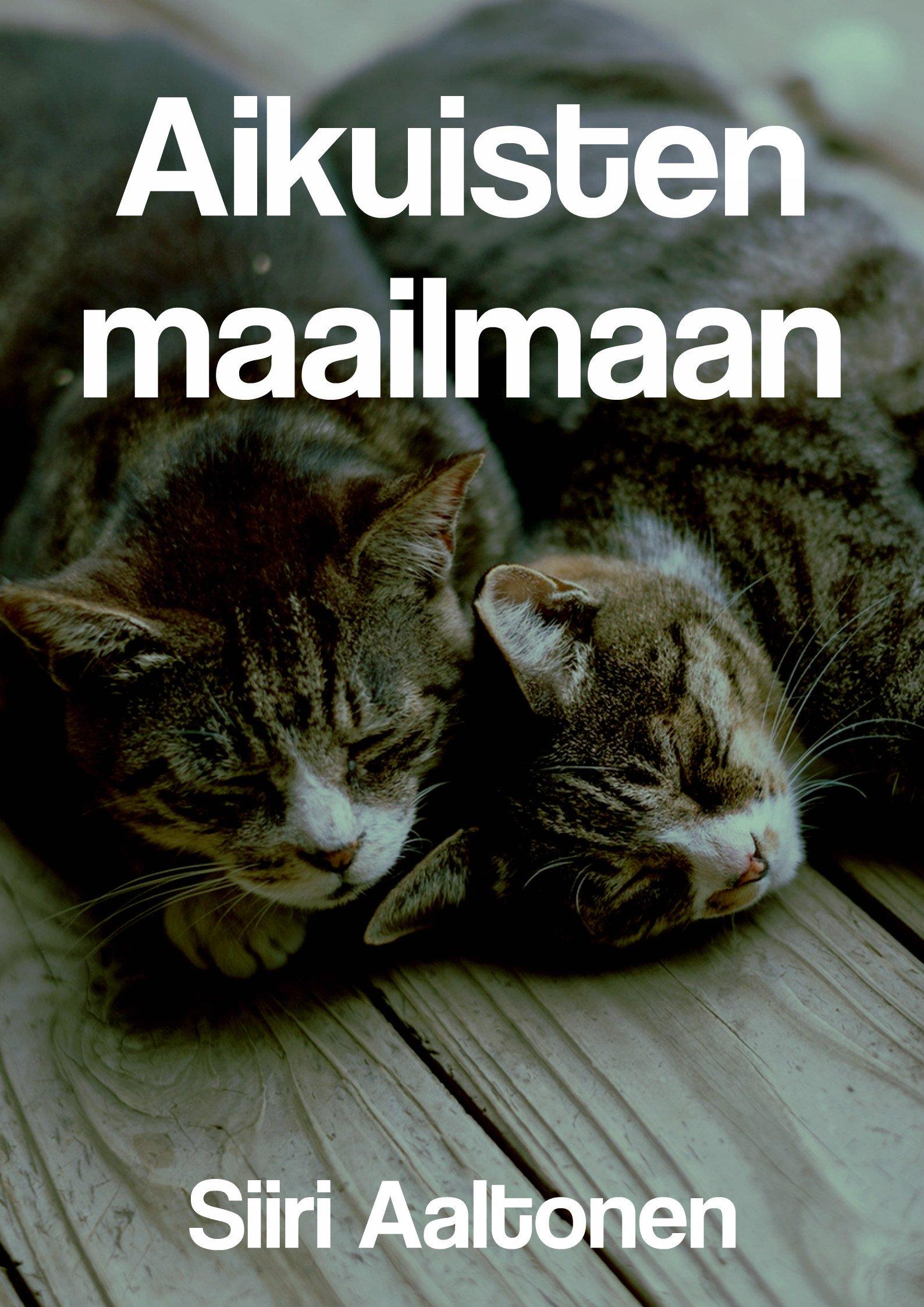 Aikuisten maailmaan (Finnish Edition)