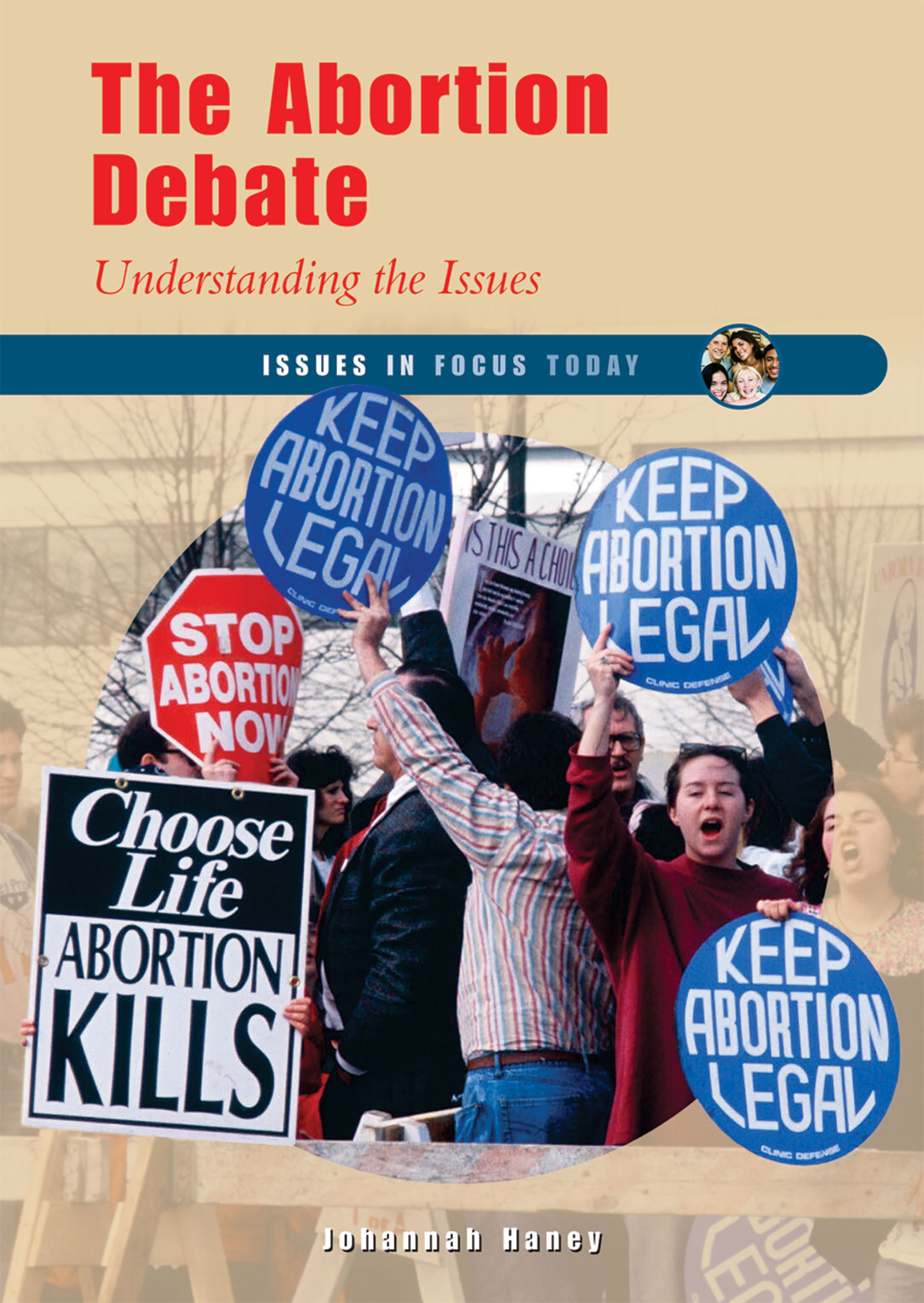 The Abortion Debate: Understanding the Issues (Issues in Focus Today) pdf epub