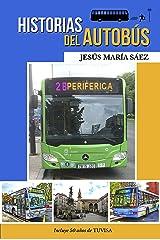 Historias del autobús: Anécdotas de un conductor (Spanish Edition) Kindle Edition