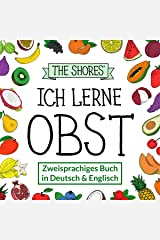Ich lerne Obst: Zweisprachiges Buch in Deutsch und Englisch [Bilingual book in German and English] (German Edition) Kindle Edition