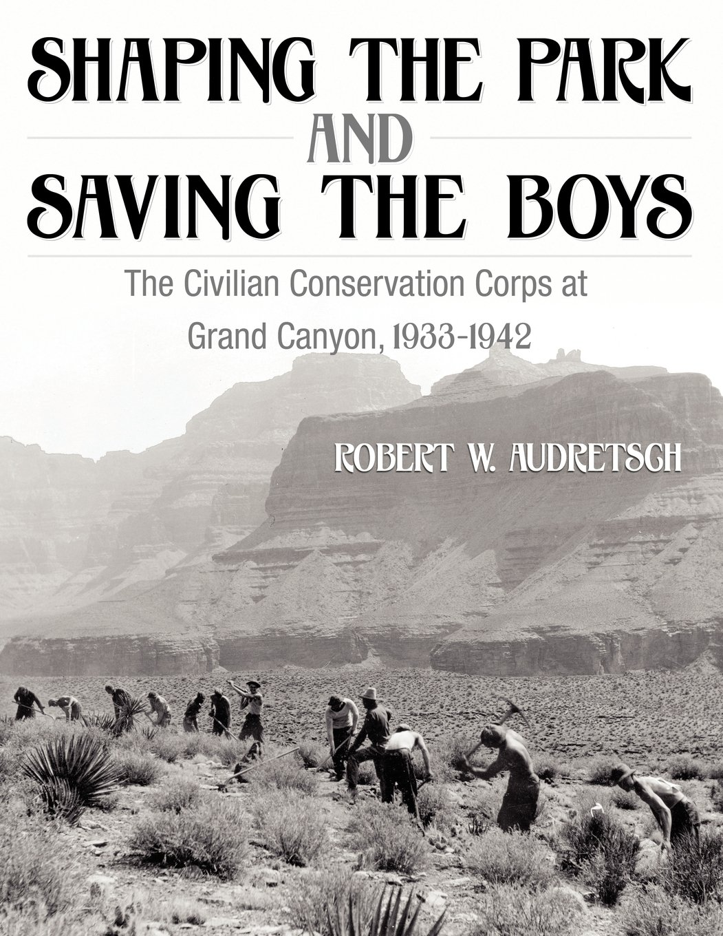 c6646abd1a Shaping the Park and Saving the Boys  The Civilian Conservation ...