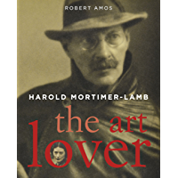 Harold Mortimer Lamb: The Art Lover