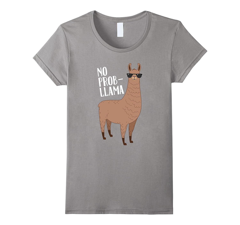 No Problem No Prob Llama Funny Llama Graphic T-Shirt