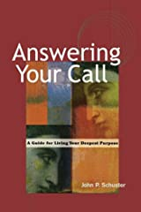 Answering Your Call: A Guide for Living Your Deepest Purpose Paperback
