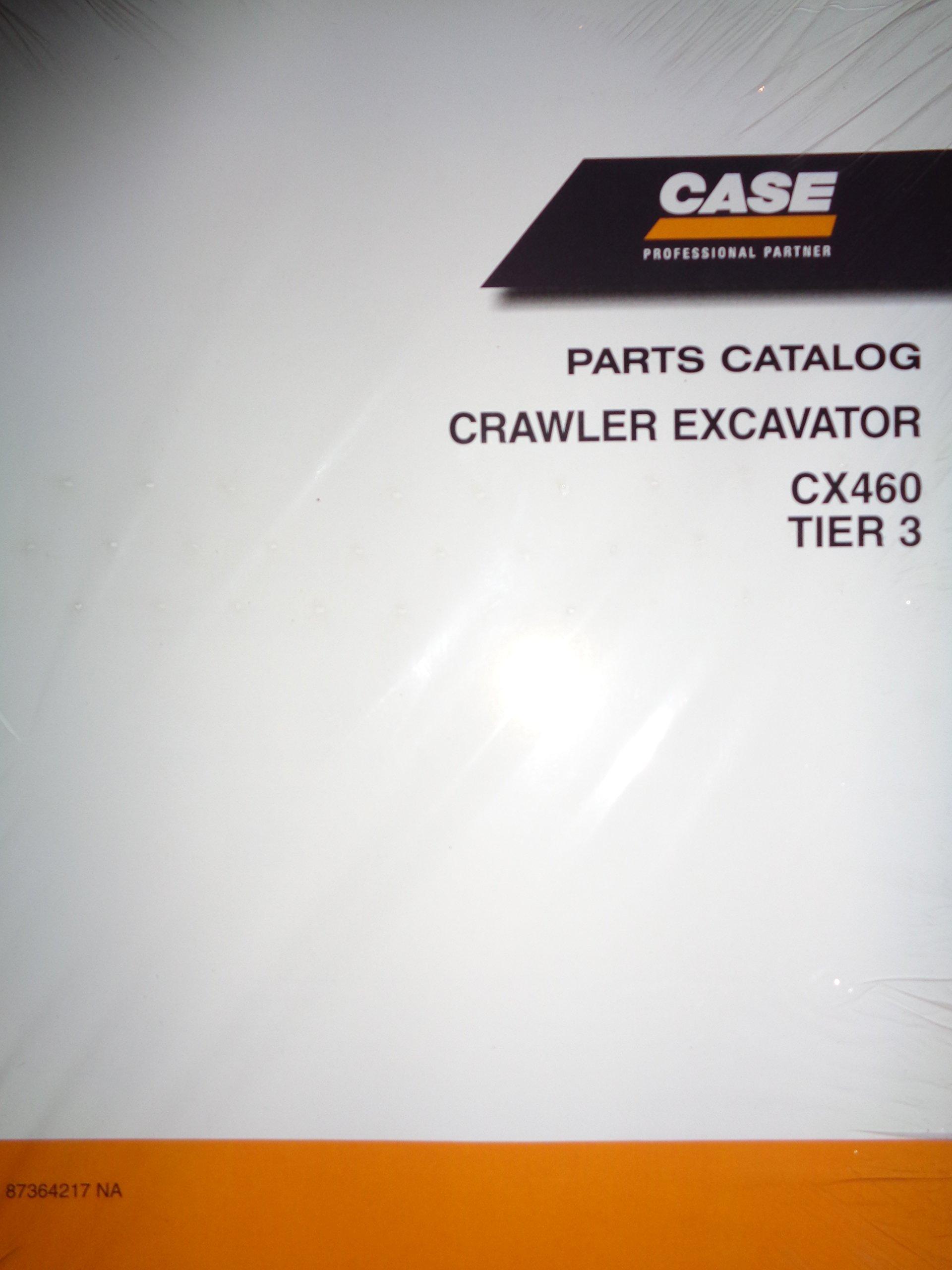Case CX460 Tier 3 Crawler Excavator Parts Catalog Book Manual