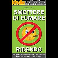 SMETTERE DI FUMARE RIDENDO: METODO PRATICO E NATURALE