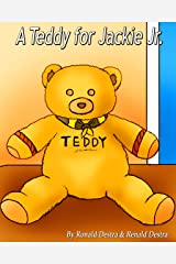 A Teddy for Jackie Jr: Kids Illustrated Teddy Bear Books (Jackie Jr Life Series) Kindle Edition