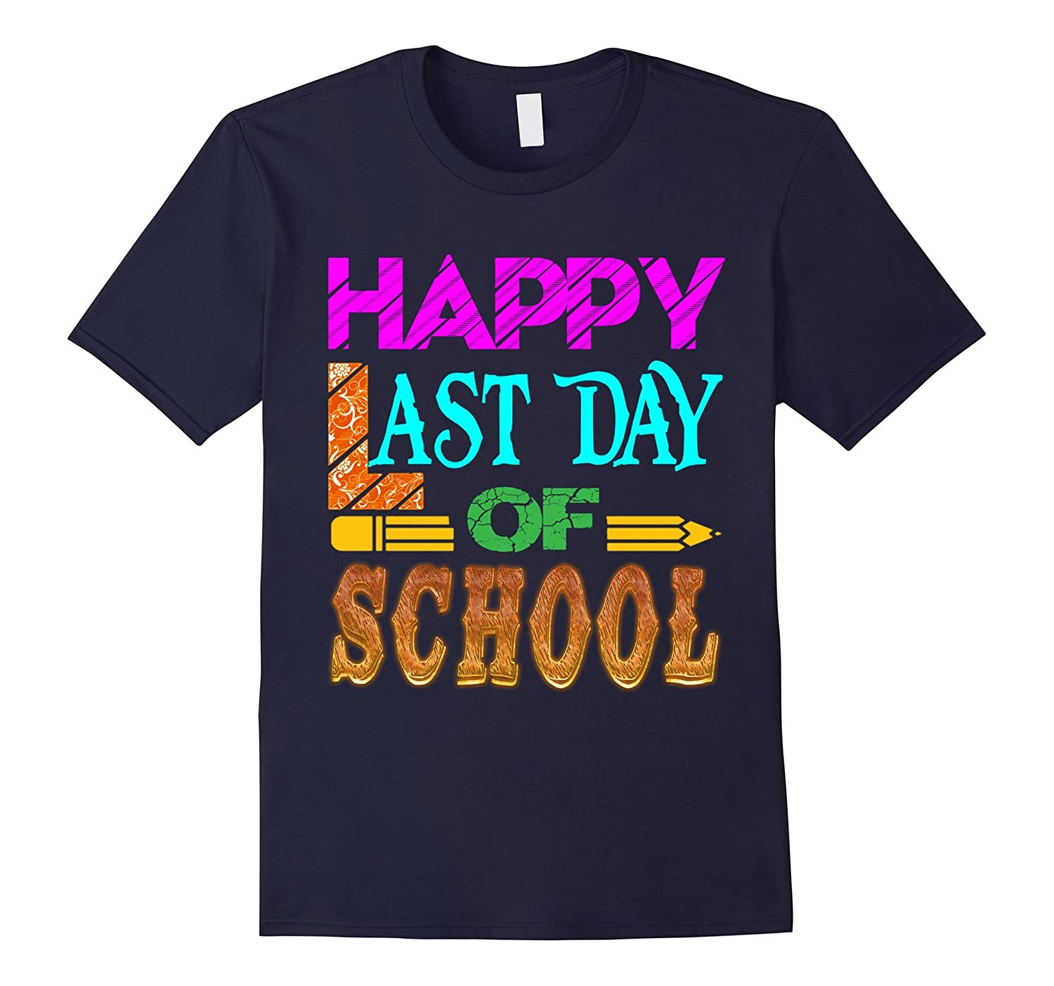 Happy Last Day of School T shirt for Everybody love School-Vaci