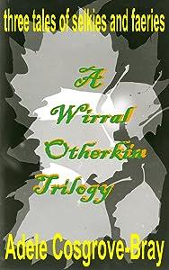 A Wirral Otherkin Trilogy