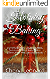 Holiday Baking: Flavorful Breads, Creamy Butters, Delicious Muffins, Fresh Baked Dinner Rolls And Specialty Breads