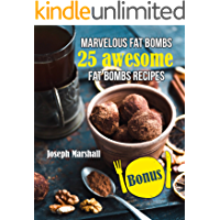Marvelous fat bombs. 25 awesome fat bombs recipes (English Edition)