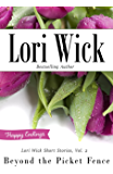 Lori Wick Short Stories, Vol. 2: Beyond the Picket Fence