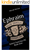 Ephraim: Golem Guerillas MC Book One