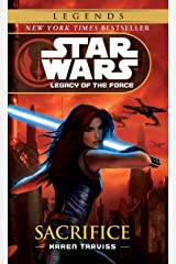 Sacrifice: Star Wars Legends (Legacy of the Force) (Star Wars: Legacy of the Force Book 5) Kindle Edition