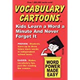 Vocabulary Cartoons: Kids Learn a Word a Minute and Never Forget It.