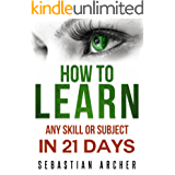 Learn: Cognitive Psychology - How to Learn, Any Skill or Subject in 21 Days! (Learn, Learning Disability, Learning Games, Learning Techniques, Learning ... Cognitive Science, Study) (English Edition)
