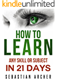 Learn: Cognitive Psychology - How to Learn, Any Skill or Subject in 21 Days! (Learn, Learning Disability, Learning Games, Learning Techniques, Learning ... Learning, Cognitive Science, Study)