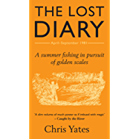 The Lost Diary: A summer fishing in pursuit of golden scales