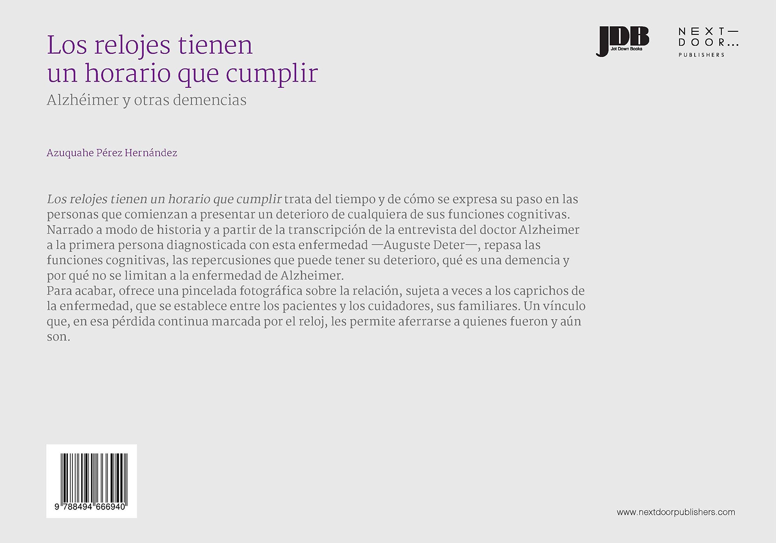 Los relojes tienen un horario que cumplir: Alzhéimer y otras demencias Lienzos y Matraces: Amazon.es: Azuquahe Pérez Hernández, Jot Down Books, ...