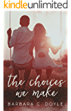 The Choices We Make (Relentless Book 4)