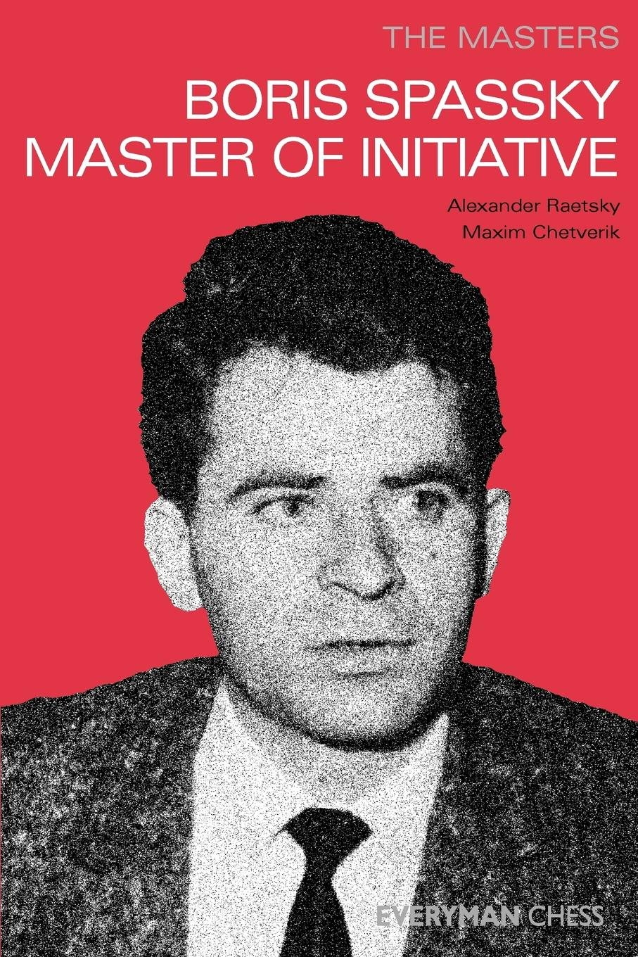 Read Online Masters: Boris Spassky Master of Initiative (Masters (Everyman Chess)) ebook
