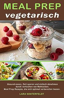 Meal Prep Vegetarisch Gesunde Und Schnelle Vegetarische Rezepte Zum