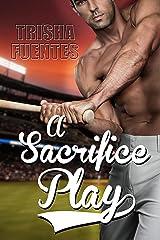 A Sacrifice Play Kindle Edition