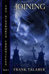 The Joining (The Ainsworth Chronicles Book 1) Kindle Edition