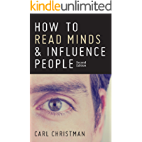How to Read Minds & Influence People: The Science of Nonverbal Communication & Everyday Persuasion