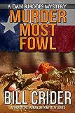 Murder Most Fowl - A Dan Rhodes Mystery (Dan Rhodes Mysteries Book 7)