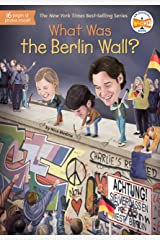 What Was the Berlin Wall? (What Was?) Kindle Edition