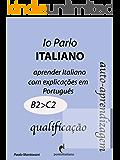 Io Parlo Italiano (B2--C2) (Italiano para brasileiros Vol. 2) (Italian Edition)