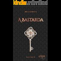 A Bastarda: Série Damas Perfeitas - Livro 5